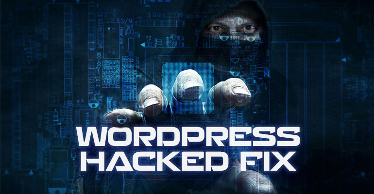 WordPress Hacked Fix