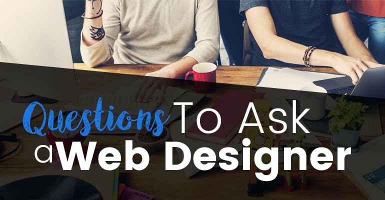 Questions To Ask A Web Designer